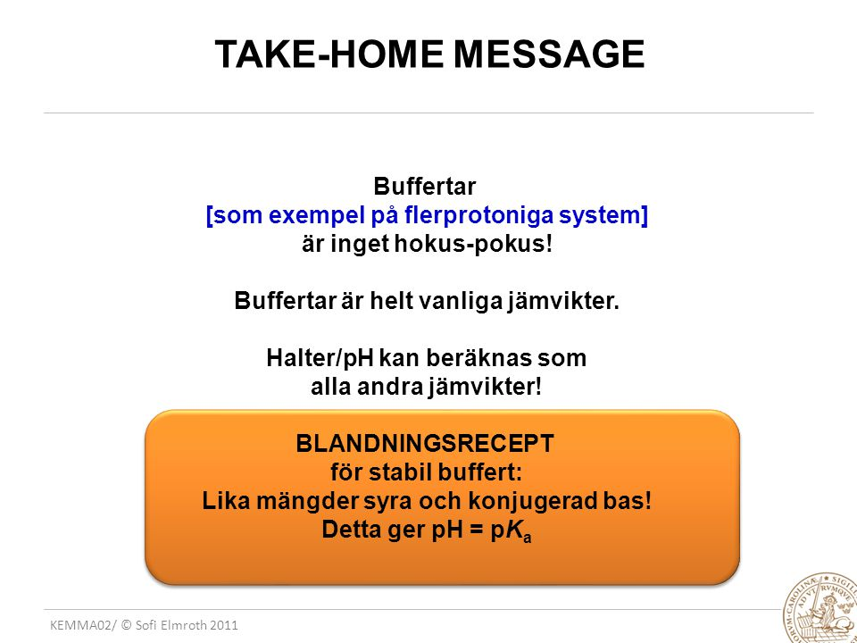 TAKE-HOME MESSAGE Buffertar [som exempel på flerprotoniga system]